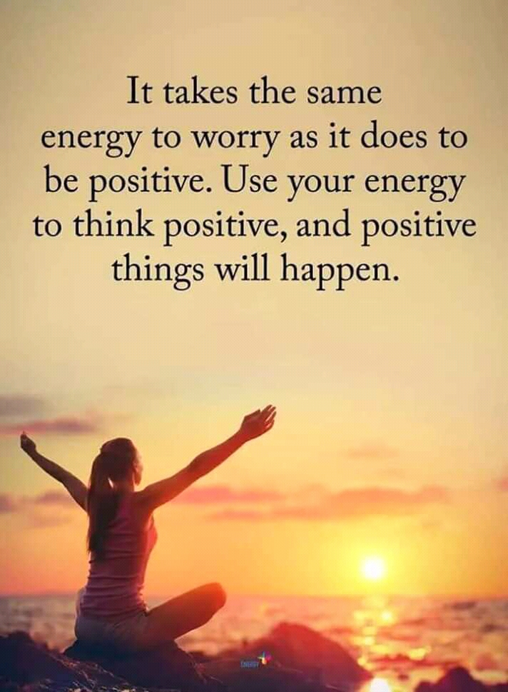 Use your energy to think positive.jpg